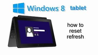 How to Factory Reset Windows 8 tablet any model DELL Venue Acer Iconia Lenovo Asus Microsoft