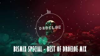 BISMIX Special - Best of DROELOE Mix