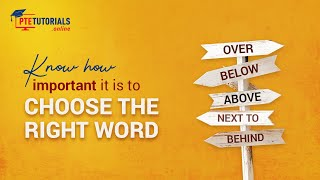 PTE-A Tips: Know How Important It Is to Choose the Right Word