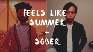 """Feels Like Summer"" meets ""Sober"" 