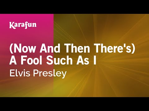 (Now And Then There's) A Fool Such As I - Elvis Presley | Karaoke Version | KaraFun