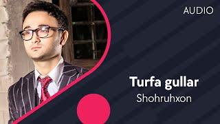 Shohruhxon - Turfa gullar   Шохруххон - Турфа гуллар (music version)