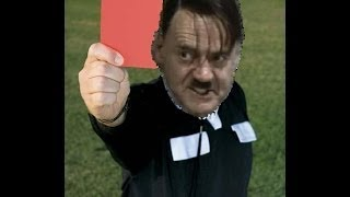 Hitler The Referee! (2013 Edition)