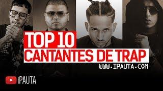 Top 10 Cantantes de Trap  iPauta