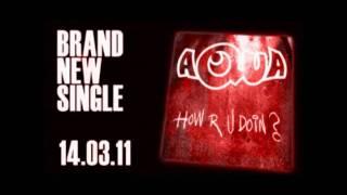 Aqua - How R U Doin (Radio Mix)