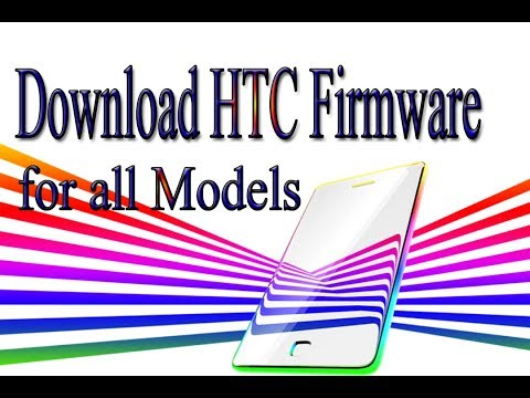 Download HTC Stock Rom | Firmware | Flash File for all Models