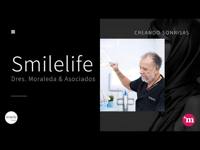 Presentación de Smilelife - Clínica Dental en Fuenlabrada - Smilelife - Dres. Moraleda & Asociados