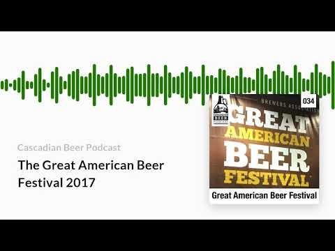 The Great American Beer Festival 2017 | Cascadian Beer Podcast