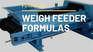 Weigh Feeder Formulas