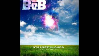 B.O.B ft Lil Wayne - Strange Clouds - Clean Version