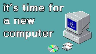 It's Time For a New Computer