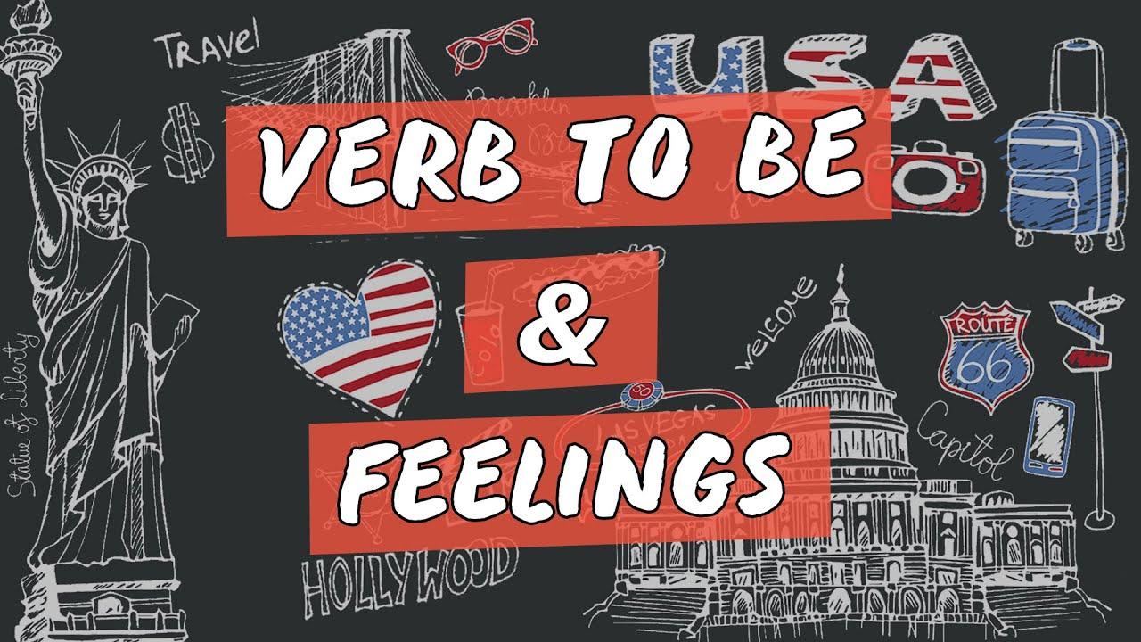 Verb to Be & Feelings