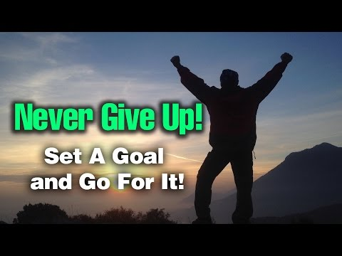GET INSPIRED – Never Give Up On Your Goals!