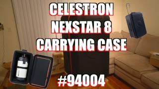 Celestron Nexstar 8 Carrying Case #94004