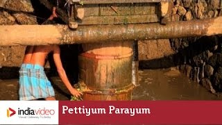 Pettiyum Parayum - Indigenous technology for irrigation, Kerala