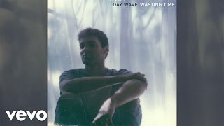 Day Wave   Wasting Time (Official Audio)