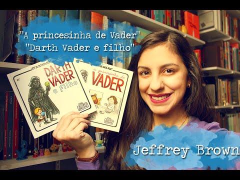Darth Vader e filho + A princesinha de Vader, Jeffrey Brown