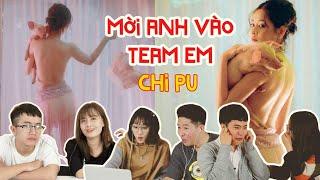 Đỏ mặt khi xem MV 16+ của Chi Pu | S-REACTION : MỜI ANH VÀO TEAM (❤️) EM