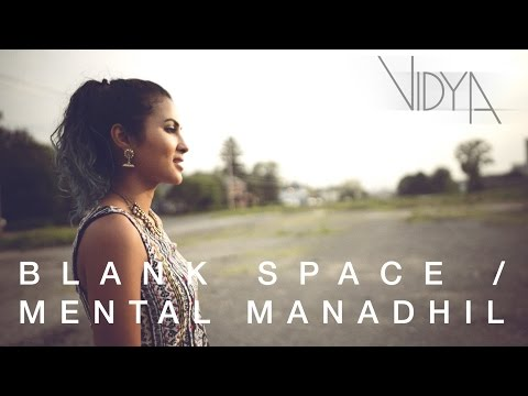 Taylor Swift - Blank Space | Mental Manadhil (Vidya Vox Mashup Cover) Mp3