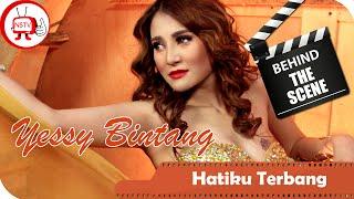 Yessy Bintang - Behind The Scene Video Clip Hatiku Terbang - NSTV