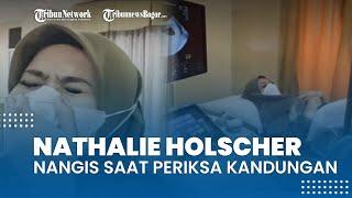 Nathalie Holscher Tangisi Janin saat Periksa ke Dokter Kandungan, Sule Coba Tenangkan: Anak Baik