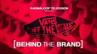 Behind the Brand [VANS]
