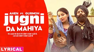 Jugni Da Mahiya (Lyrical) | Ahen Ft Sonia Mann | Gurmoh | Latest Punjabi Songs 2020