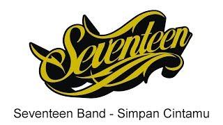 Seventeen - Simpan Cintamu