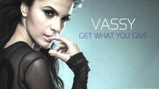 Vassy - You Get What You Give