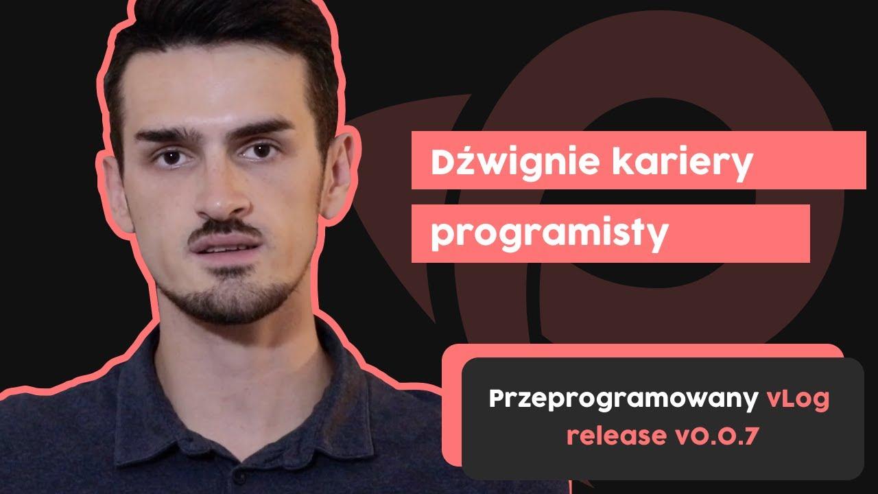 5 dźwigni kariery programisty | Przeprogramowany vlog v0.0.7 cover image