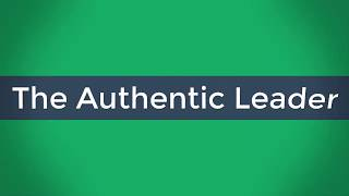 Key Insights - The Authentic Leader