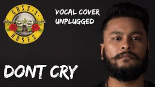 Dont cry | vocal cover - sunny.deyali