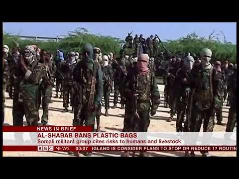 Al-Shabab bans plastic bags in Somalia - BBC News -  1st July 2018