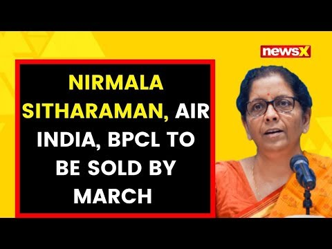 Nirmala Sitharaman: Air India, BPCL to be sold by March | NewsX