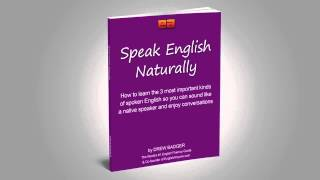 Speak English Naturally - How to Learn Conversational English and Understand Native Speakers