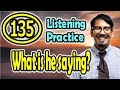 What is he saying?(135) (Listening Practice) [ ForB English Lesson ]