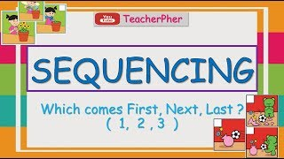 SEQUENCING (WHAT COMES NEXT?) FOR KINDERGARTEN