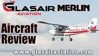 Glasair Merlin, Glasair Aviation's Merlin Light Sport Aircraft Pilot Review by Dan Johnson.