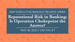 Click to play: Reputational Risk in Banking: Is Operation Chokepoint the Answer?