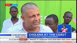 Cholera at the Coast:Health officials confirm 23 cholera cases