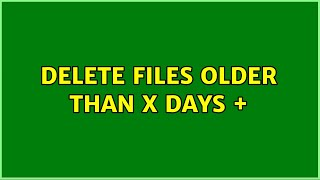 Unix & Linux: Delete files older than X days + (3 Solutions!!)