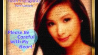 Heart Evangelista - Please Be Careful With My Heart