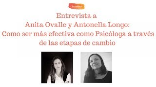Entrevista: ¿Cómo ser más efectiva como psicóloga a través de las etapas de cambio?
