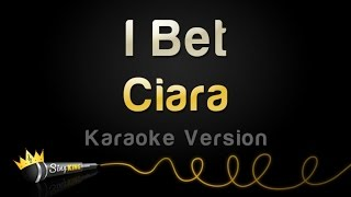 Ciara   I Bet (Karaoke Version)