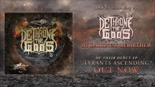 Dethrone The Gods - Tyrants Ascending (Full EP Stream)