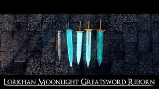 Skyrim Mod   Lorkhan Moonlight Greatsword Reborn