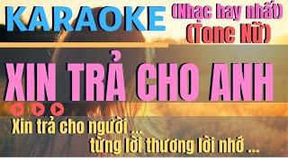 KARAOKE XIN TRẢ CHO ANH Tone Nữ Hay Và Dễ Hát Nhất XIN TRA CHO ANH KARAOKE