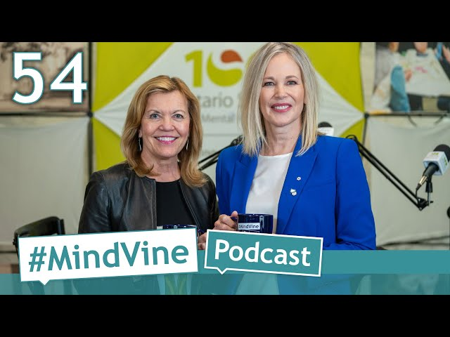 #MindVine Podcast Episode 54 - The Hon. Christine Elliott and Mary Deacon