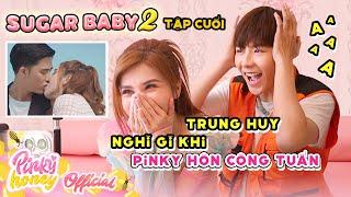 TRUNG HUY REACTION CẢNH HÔN CỦA PINKY VÀ CÔNG TUẤN TRONG SUGAR BABY   PINKY HONEY