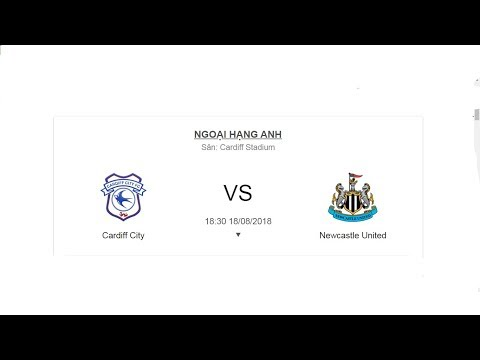 Cardiff City vs Newcastle Unted Ngoại Hạng Anh